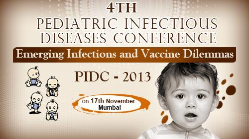 4th Pediatric Infectious Diseases Conference (PIDC 2013)